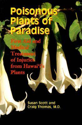 Poisonous Plants of Paradise: First Aid and Medical Treatment of Injuries from Hawaii's Plants - Latitude 20 Book (Paperback)