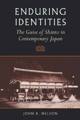 Enduring Identities: The Guise of Shinto in Contemporary Japan (Paperback)