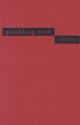 Gambling with Virtue: Japanese Women and the Search for Self in a Changing Nation (Paperback)