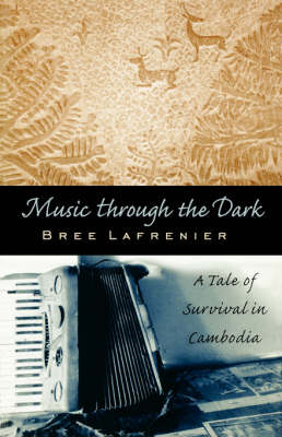 Music Through the Dark: A Tale of Survival in Cambodia (Paperback)
