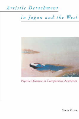 Artistic Detachment in Japan and the West: Psychic Distance in Comparative Aesthetics (Paperback)