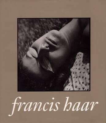 Francis Haar: A Lifetime of Images / Edited by Tom Haar ; Foreword by James Michener. (Hardback)