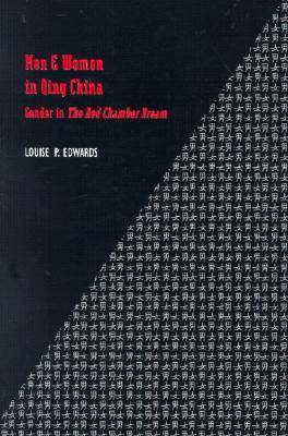 "Men and Women in Qing China: Gender in """"the Red Chamber Dream (Paperback)"