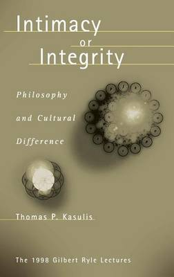 Intimacy or Integrity: Philosophy and Cultural Difference (Hardback)