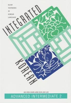 Integrated Korean: Advanced Intermediate 2 (Paperback)