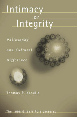 Intimacy or Integrity: Philosophy and Cultural Difference (Paperback)
