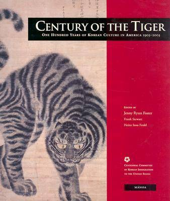 Century of the Tiger: One Hundred Years of Korean Culture in America (Paperback)