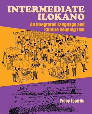 Intermediate Ilokano: An Integrated Language and Culture Reading Text (Paperback)