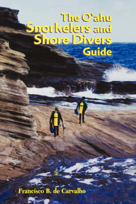 The O'ahu Snorkelers and Shore Divers Guide - Latitude 20 Book (Paperback)
