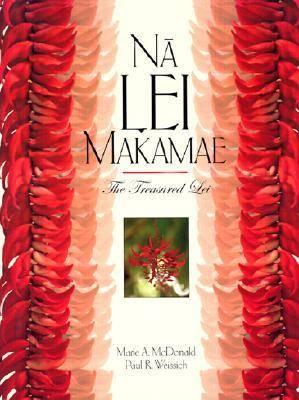 Na Lei Makamae: The Treasured Lei - Latitude 20 Book (Hardback)