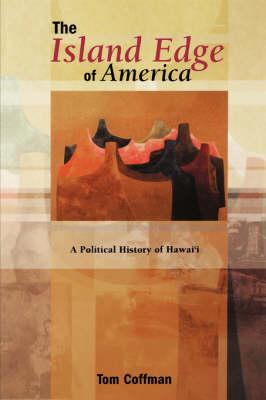 The Island Edge of America: A Political History of Hawai'i (Paperback)