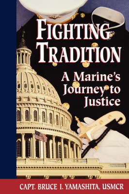 Fighting Tradition: A Marine's Journey to Justice (Paperback)