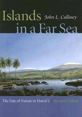 Islands in a Far Sea: The Fate of Nature in Hawai'i (Hardback)