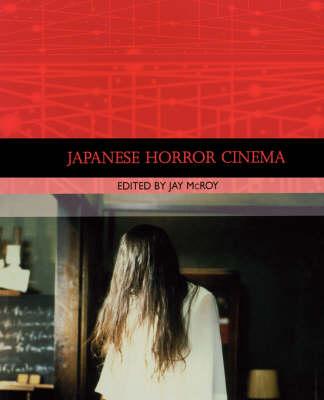Japanese Horror Cinema - Traditions in World Cinema (Paperback)