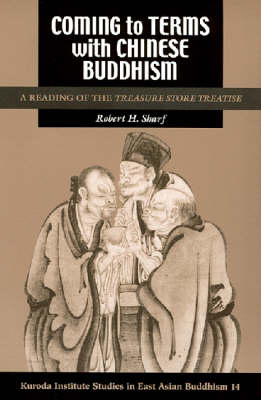 Coming to Terms with Chinese Buddhism: A Reading of the Treasure Store Treatise - Studies in East Asian Buddhism (Paperback)