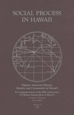 Filipino American History, Identity and Community in Hawaii - Social Process in Hawai'i (Paperback)