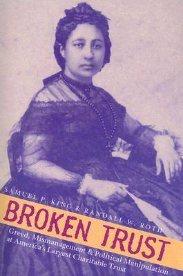 Broken Trust: Greed, Mismanagement, and Political Manipulation at America's Largest Charitable Trust - Latitude 20 Book (Paperback)