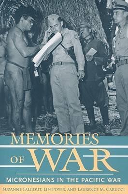 Memories of War: Micronesians in the Pacific War (Paperback)
