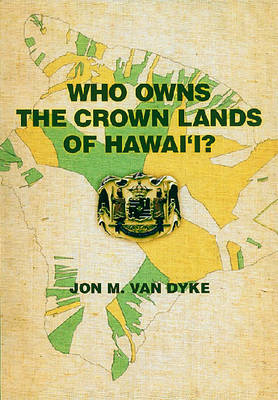 Who Owns the Crown Lands of Hawai'i? (Paperback)