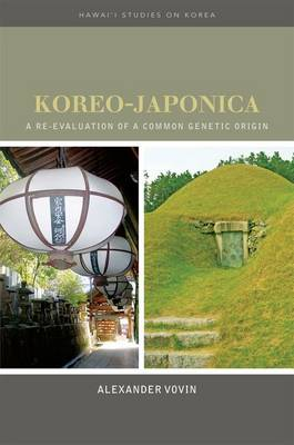 Koreo-Japonica: A Re-evaluation of a Common Genetic Origin (Hardback)