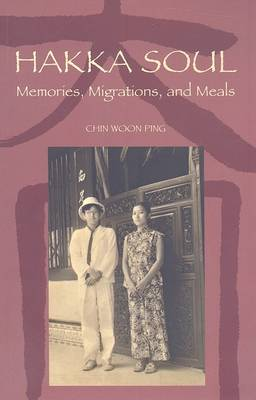 Hakka Soul: Memories, Migrations, and Meals - Intersections: Asian and Pacific American Transcultural Studies (Paperback)