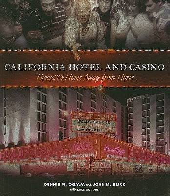 California Hotel and Casino: Hawaii's Home Away from Home (Paperback)