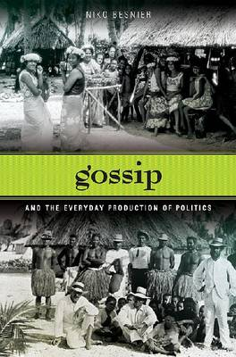 Gossip and the Everyday Production of Politics (Hardback)