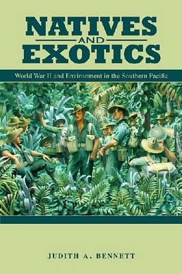 Natives and Exotics: World War II and Environment in the Southern Pacific (Paperback)