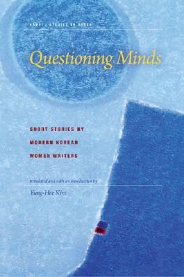 Questioning Minds: Short Stories by Modern Korean Women - Hawaii Studies on Korea (Paperback)