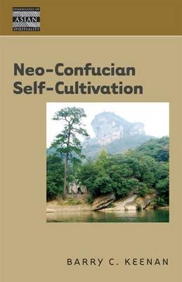 Neo-Confucian Self-Cultivation (Hardback)