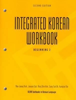 Integrated Korean: Beginning 2 workbook (Paperback)