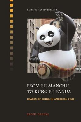 From Fu Manchu to Kung Fu Panda: Images of China in American Film (Hardback)