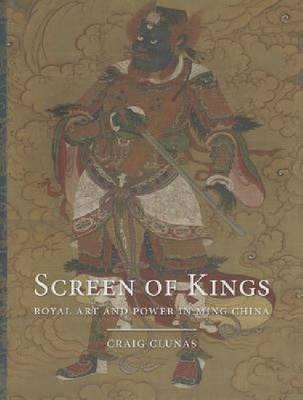 Screen of Kings: Royal Art and Power in Ming China (Hardback)