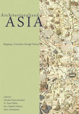 Architecturalized Asia: Mapping a Continent through History - Spatial Habitus: Making & Meaning in Asia's Architecture (Hardback)