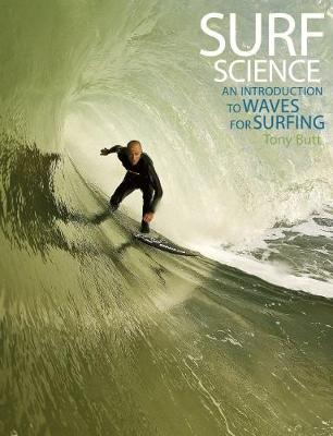 Surf Science: An Introduction to Waves for Surfing (Paperback)