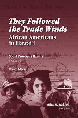 They Followed the Trade Winds: African Americans in Hawaii - Social Process in Hawai'I Monographs (Paperback)