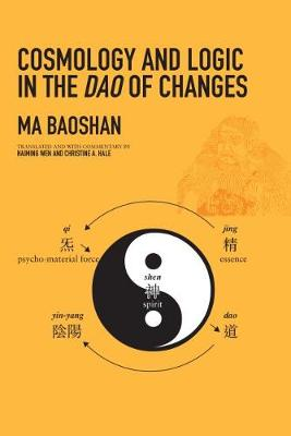 Cosmology and Logic of the Dao of Changes (Hardback)