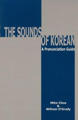 The Sounds of Korean: A Pronunciation Guide (Hardback)