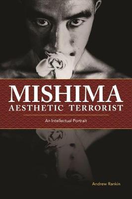 Mishima, Aesthetic Terrorist: An Intellectual Portrait (Hardback)
