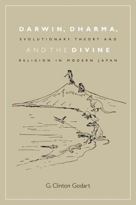 Darwin, Dharma, and the Divine: Evolutionary Theory and Religion in Modern Japan (Paperback)