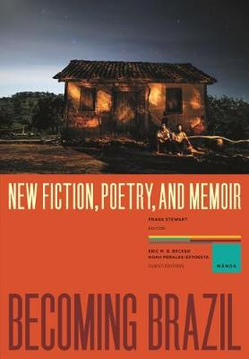 Becoming Brazil: New Fiction, Poetry, and Memoir - Manoa (Paperback)