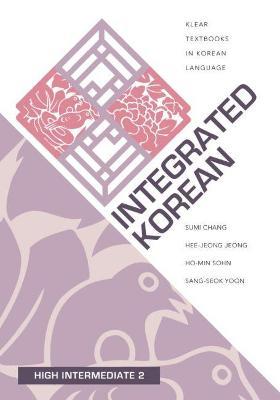 Integrated Korean: High Intermediate 2 - KLEAR Textbooks in Korean Language (Paperback)