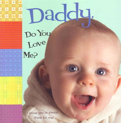 Daddy, Do You Love Me? (Board book)