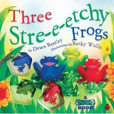 Three Stre-e-etchy Frogs: A Stretchies Book