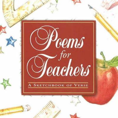 Poems for Teachers: A Sketchbook of Verse (Hardback)