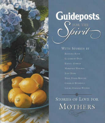 Guideposts for the Spirit: Stories of Love for Mothers (Hardback)