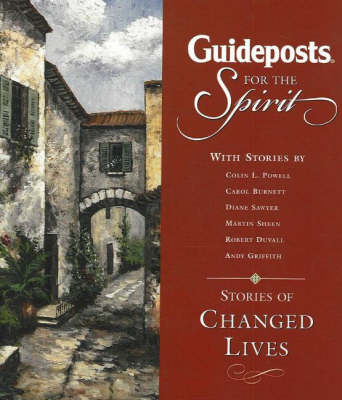 Guideposts for the Spirit: Stories of Changed Lives (Hardback)