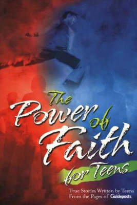 The Power of Faith for Teens: True Stories (Paperback)