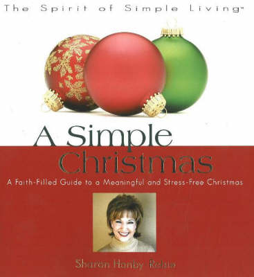 Simple Christmas: A Faith-Filled Guide to a Meaningful and Stress-Free Christmas (Paperback)