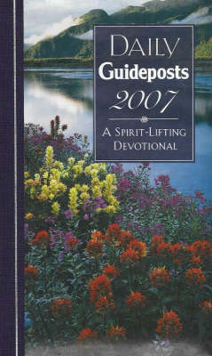 Daily Guideposts 2007: A Spirit-Lifting Devotional (Paperback)